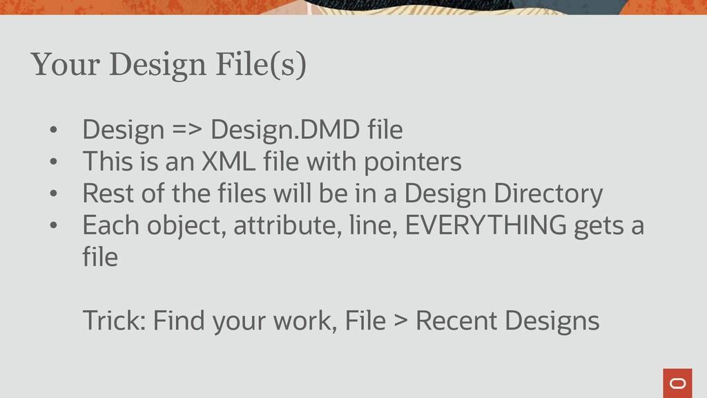 Your Design File(s) • Design => Design.DMD file...