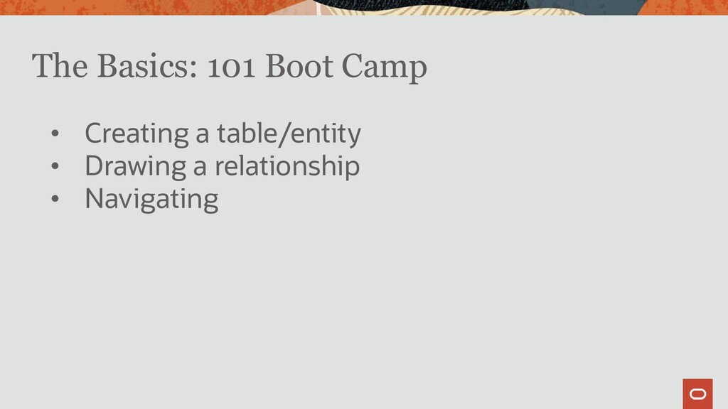 The Basics: 101 Boot Camp • Creating a table/en...