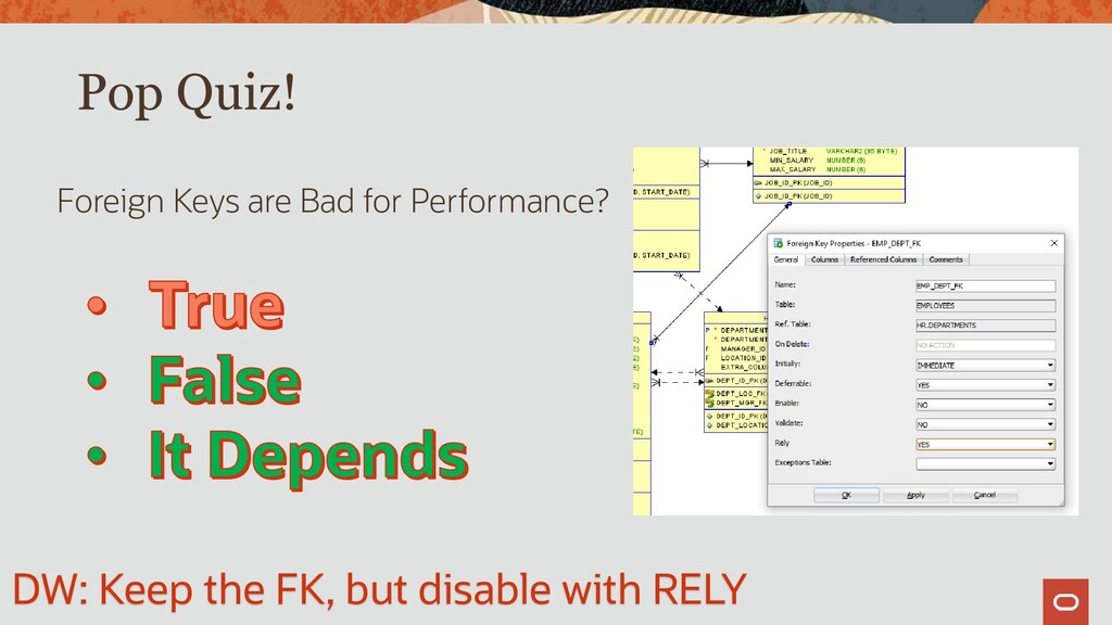 Pop Quiz! Foreign Keys are Bad for Performance?...
