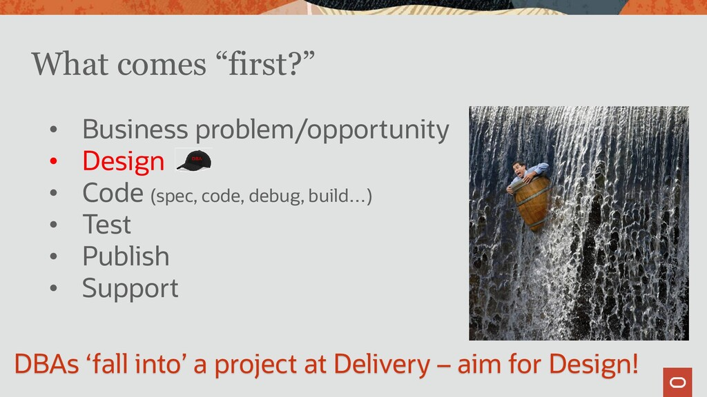 """What comes """"first?"""" • Business problem/opportun..."""