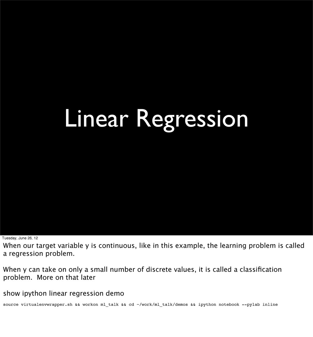 Linear Regression Tuesday, June 26, 12 When our...