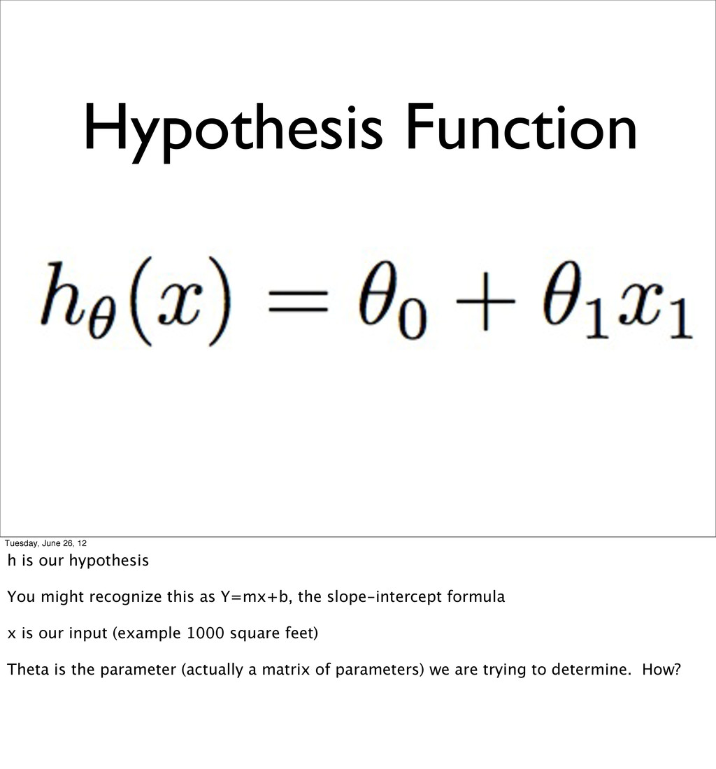 Hypothesis Function Tuesday, June 26, 12 h is o...