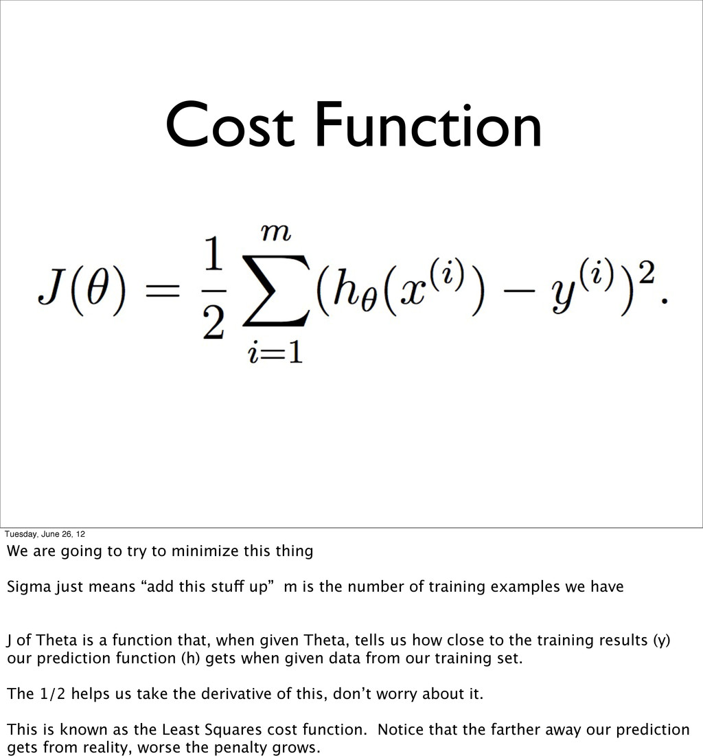 Cost Function Tuesday, June 26, 12 We are going...
