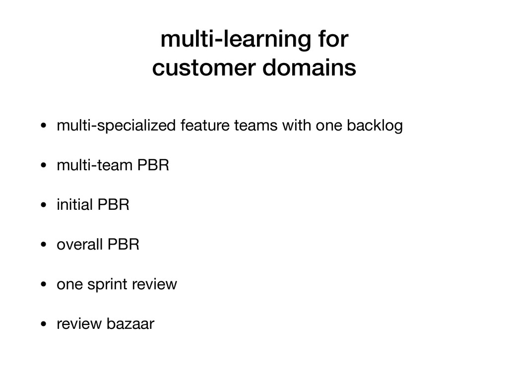 multi-learning for customer domains • multi-spe...