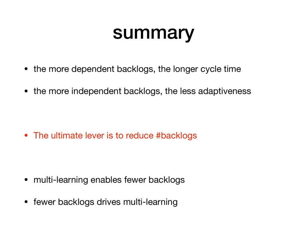 summary • the more dependent backlogs, the long...