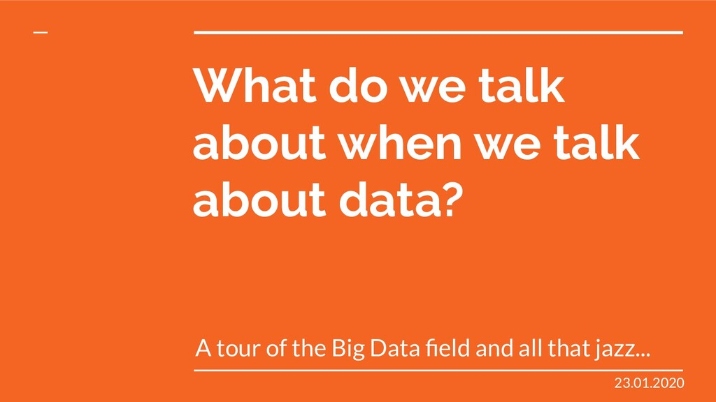 What do we talk about when we talk about data? ...