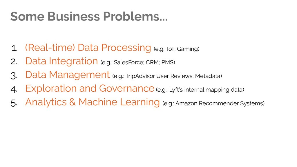 Some Business Problems... 1. (Real-time) Data P...