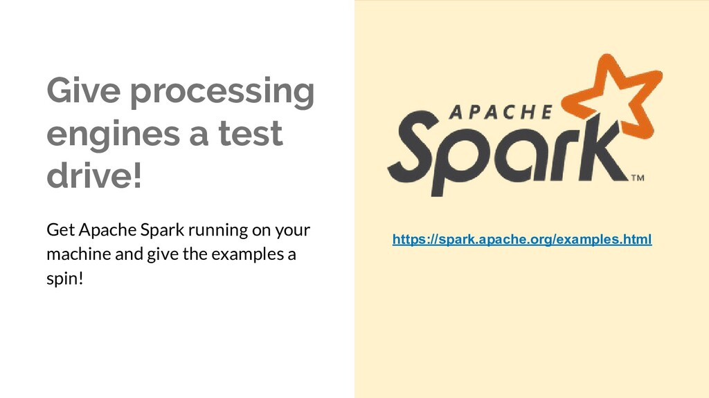 Give processing engines a test drive! Get Apach...