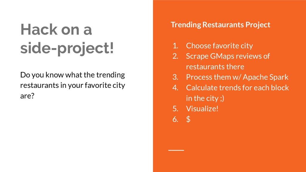 Hack on a side-project! Trending Restaurants Pr...