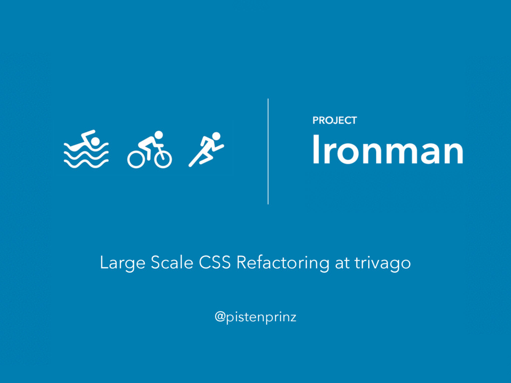 Large Scale CSS Refactoring at trivago @pistenp...