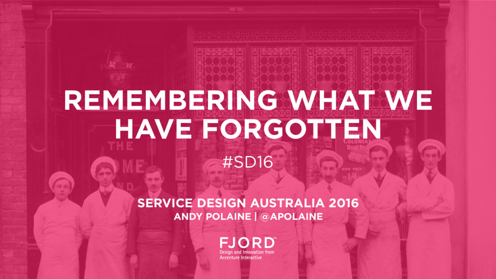 REMEMBERING WHAT WE HAVE FORGOTTEN #SD16 SERVIC...