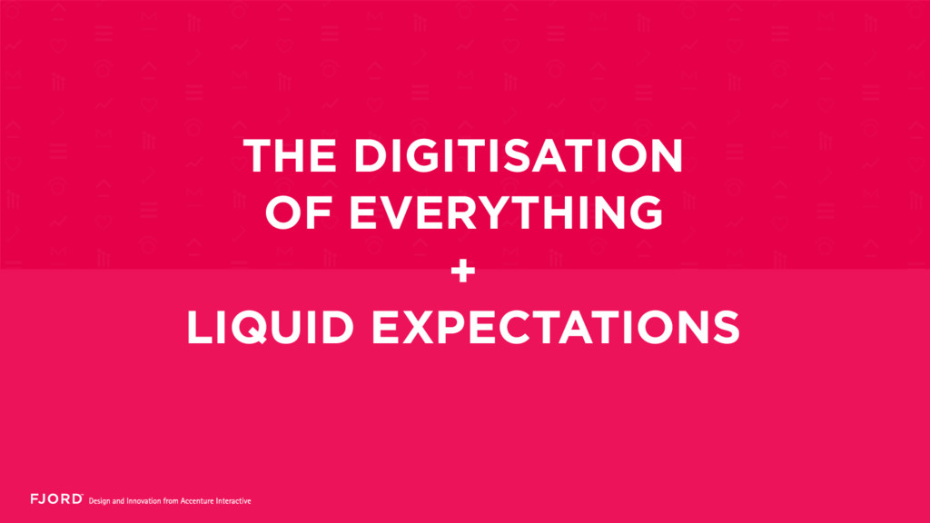 THE DIGITISATION OF EVERYTHING + LIQUID EXPECTA...