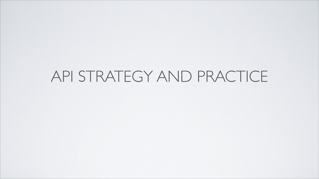 API STRATEGY AND PRACTICE