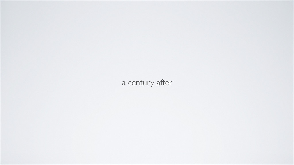 a century after