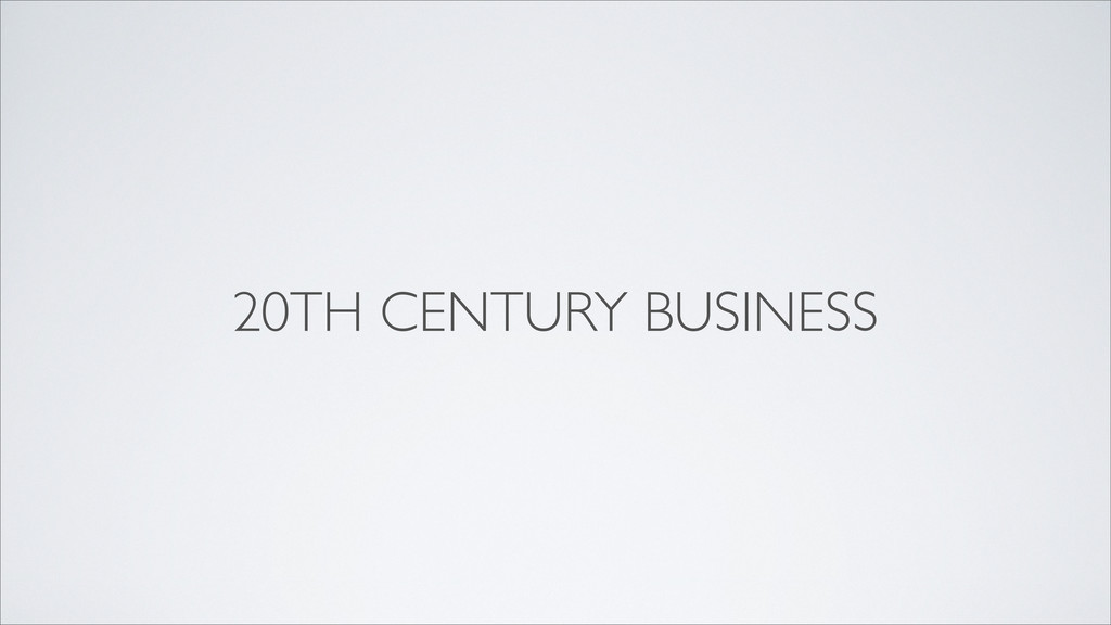 20TH CENTURY BUSINESS