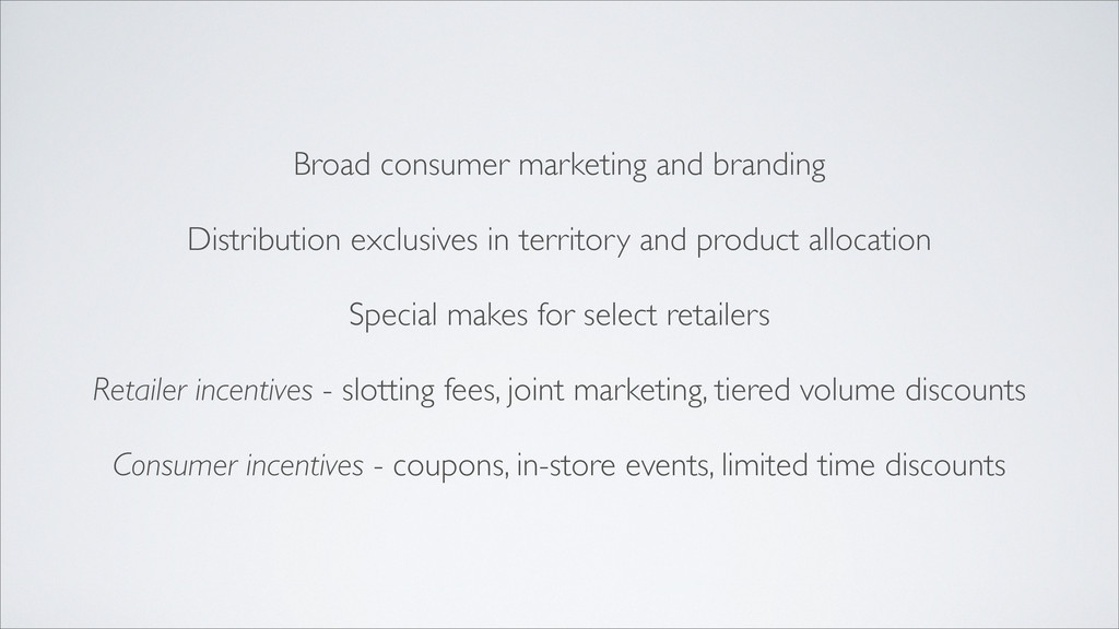 Broad consumer marketing and branding Distribut...