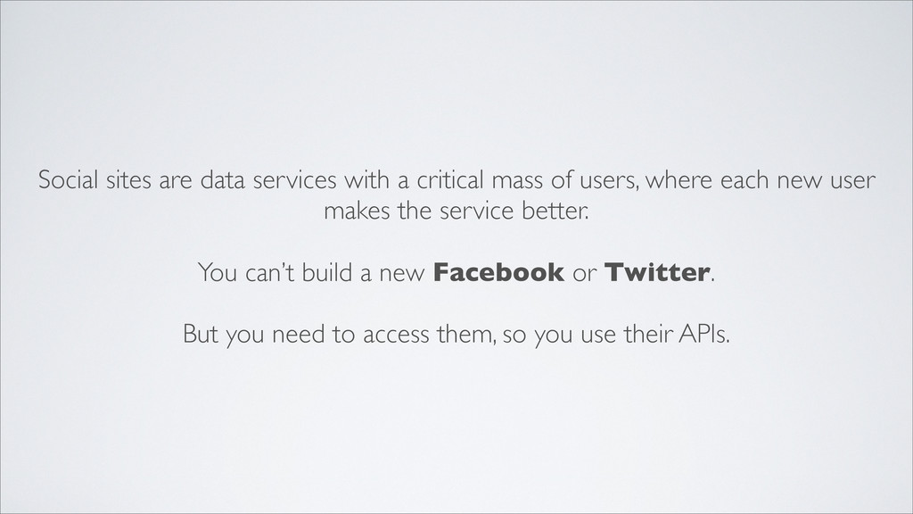Social sites are data services with a critical ...