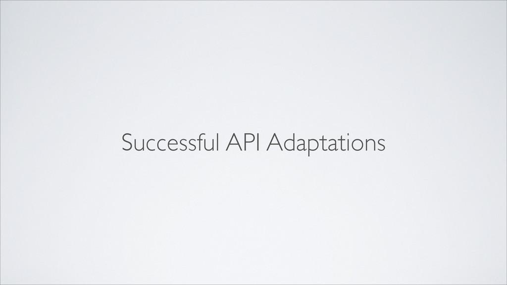 Successful API Adaptations