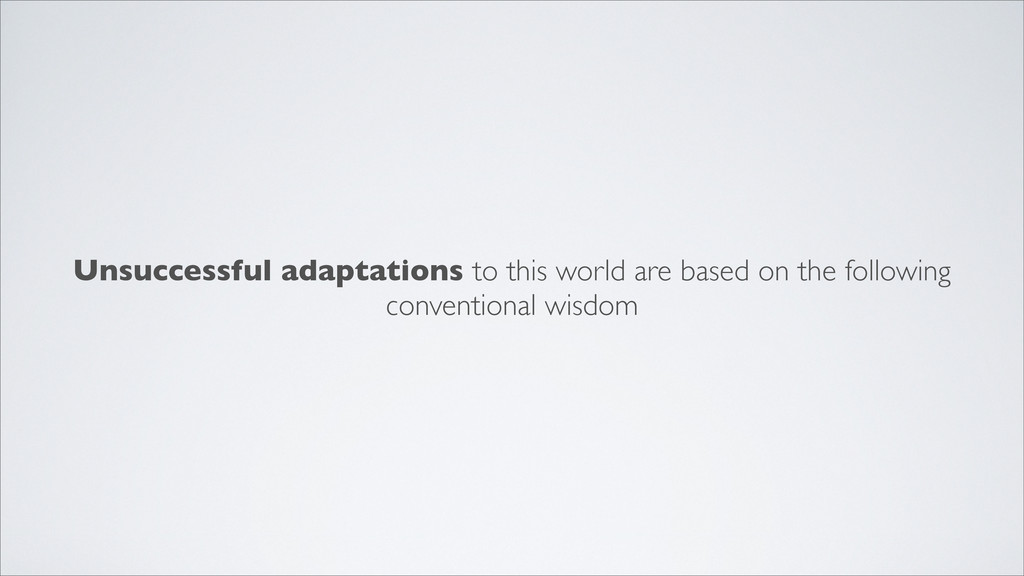 Unsuccessful adaptations to this world are base...