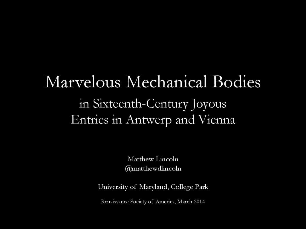 Marvelous Mechanical Bodies in Sixteenth-Centur...
