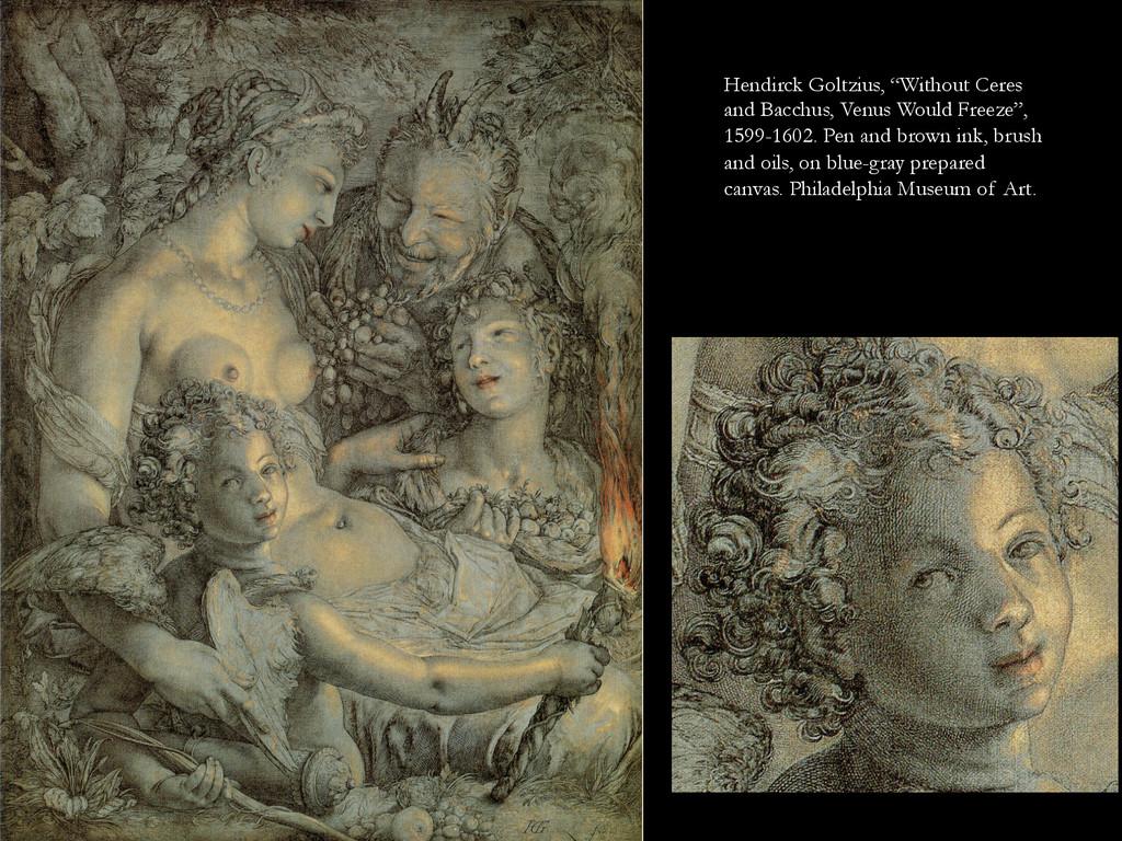 "Hendirck Goltzius, ""Without Ceres and Bacchus, ..."