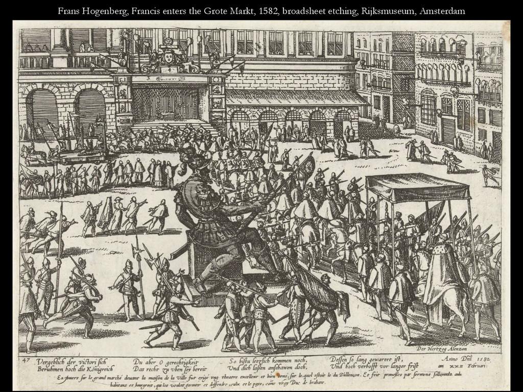 Frans Hogenberg, Francis enters the Grote Markt...