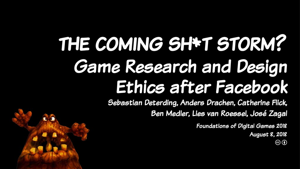 the coming sh*t storm? Game Research and Design...