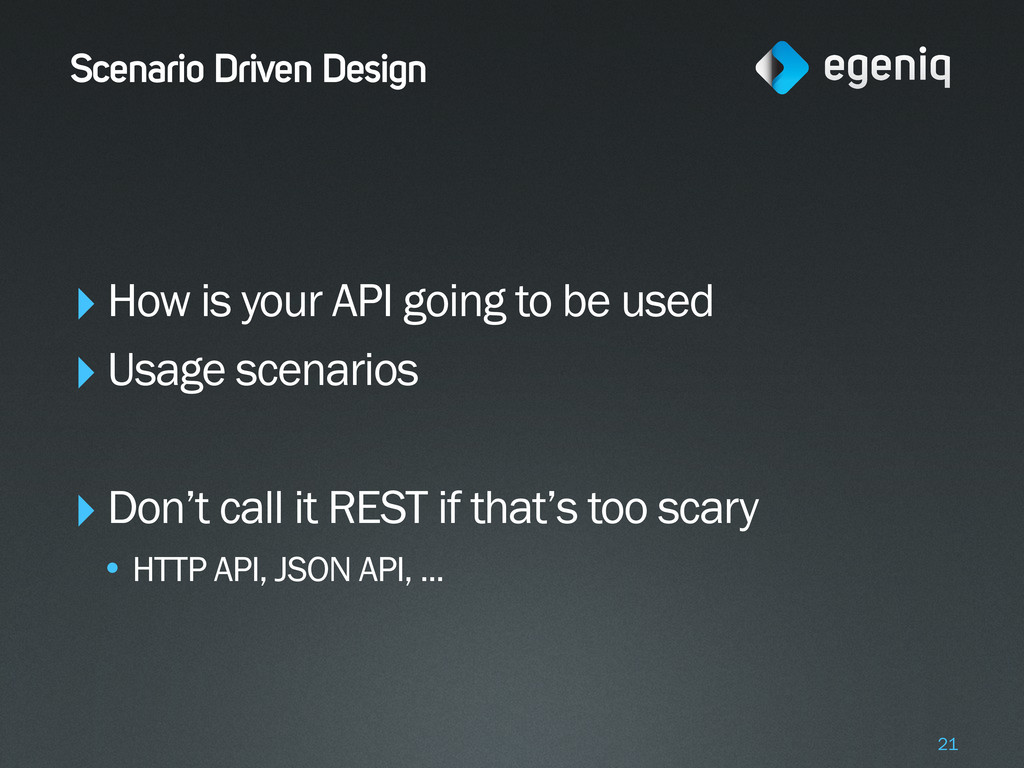 Scenario Driven Design ‣How is your API going t...