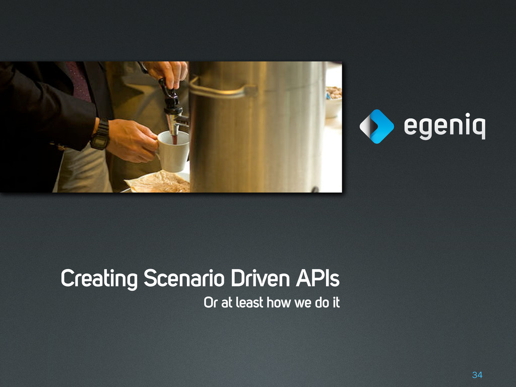 Creating Scenario Driven APIs Or at least how w...