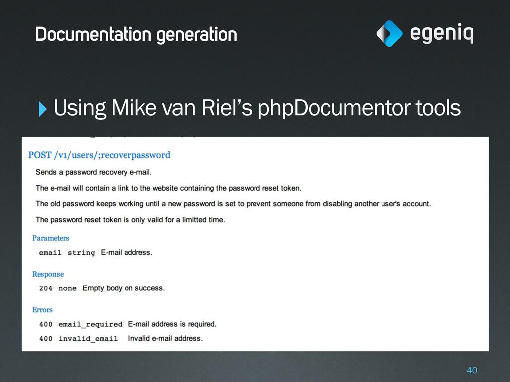 Documentation generation ‣Using Mike van Riel's...