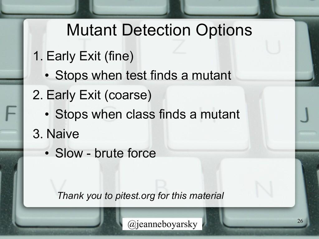 @jeanneboyarsky Mutant Detection Options 1. Ear...