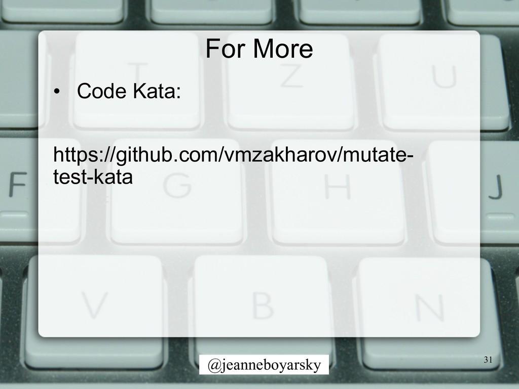 @jeanneboyarsky For More • Code Kata: https://g...