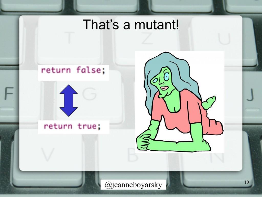 @jeanneboyarsky That's a mutant! 10