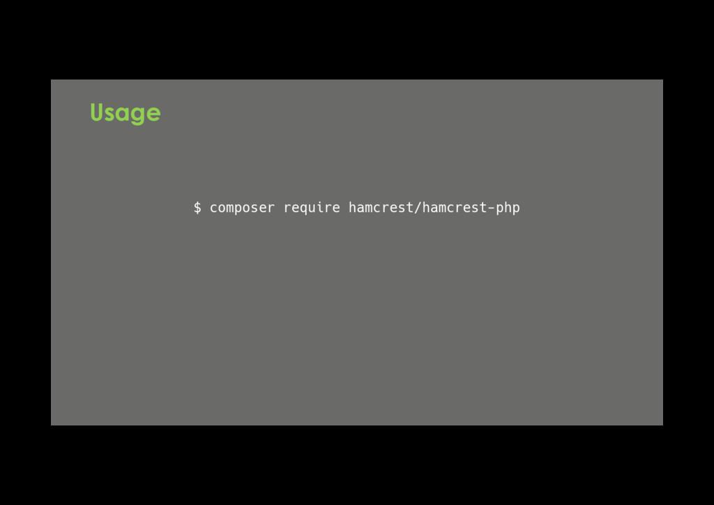 $ composer require hamcrest/hamcrest-php Usage