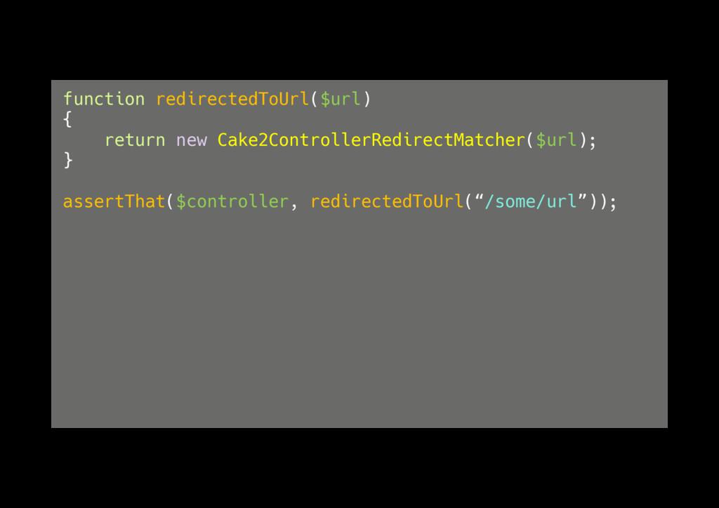 function redirectedToUrl($url) { return new Cak...