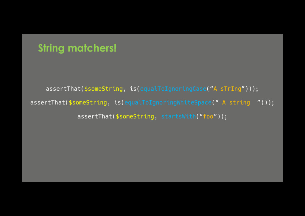 assertThat($someString, is(equalToIgnoringCase(...