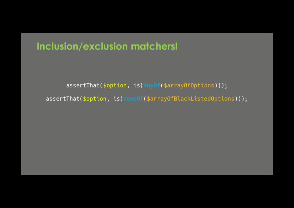 assertThat($option, is(anyOf($arrayOfOptions)))...