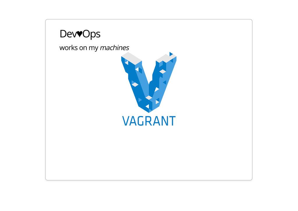 Dev♥Ops works on my machines