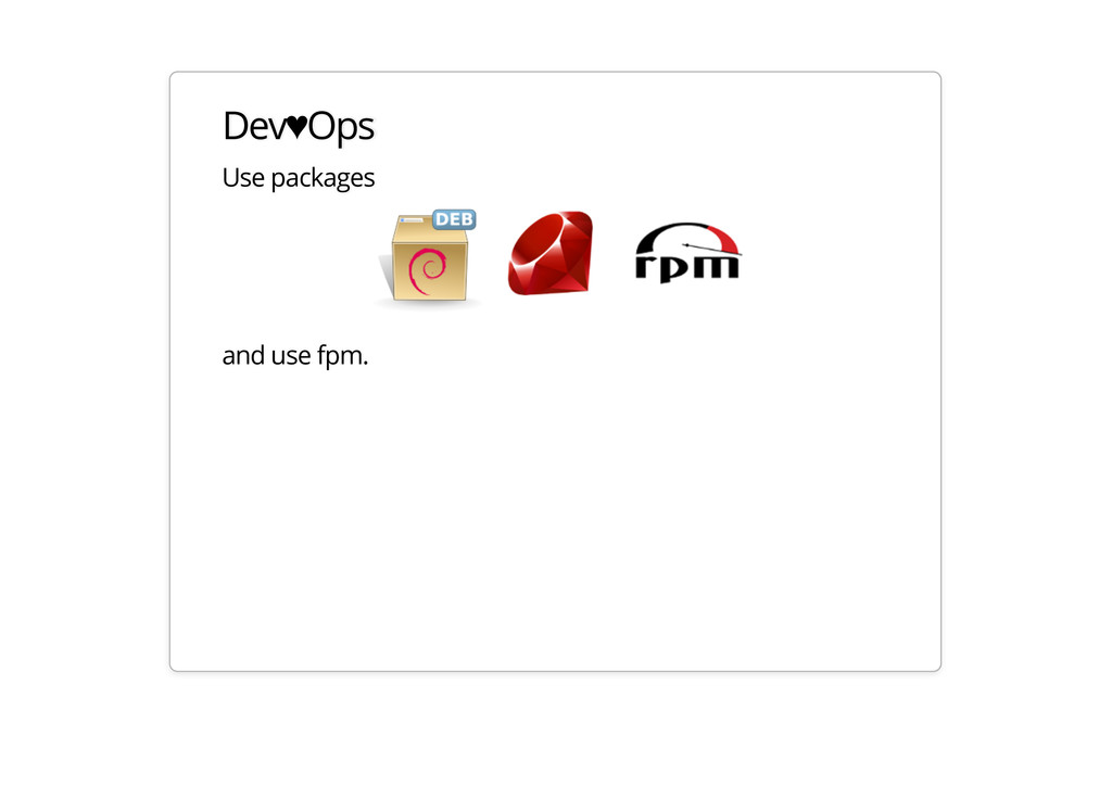 Dev♥Ops Use packages and use fpm.