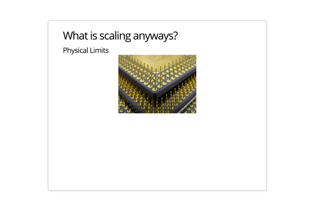 What is scaling anyways? Physical Limits