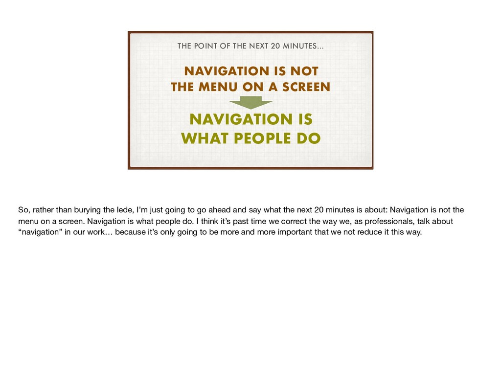 NAVIGATION IS NOT THE MENU ON A SCREEN NAVIGATI...
