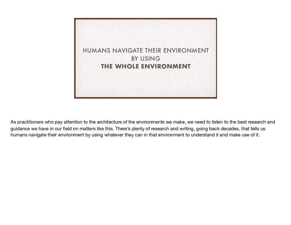 HUMANS NAVIGATE THEIR ENVIRONMENT BY USING THE ...