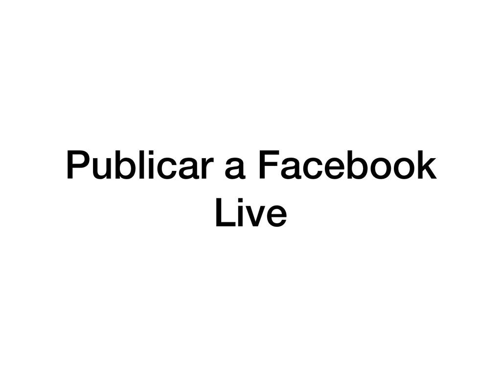 Publicar a Facebook Live