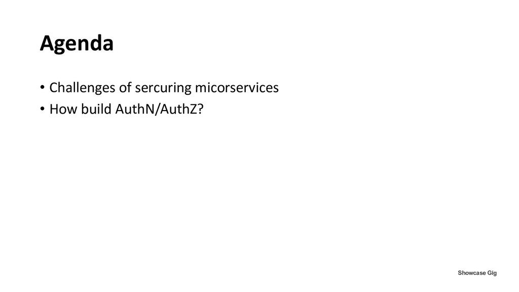 Agenda • Challenges of sercuring micorservices ...