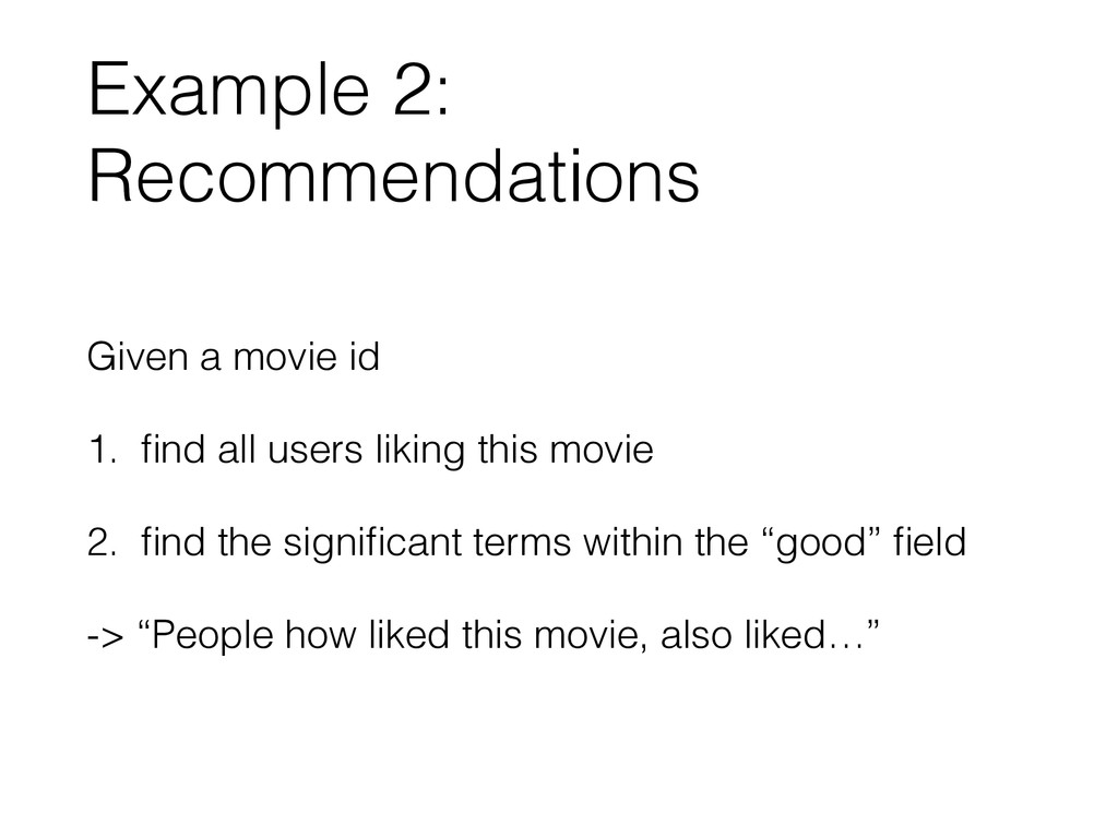 Example 2: Recommendations Given a movie id 1. ...