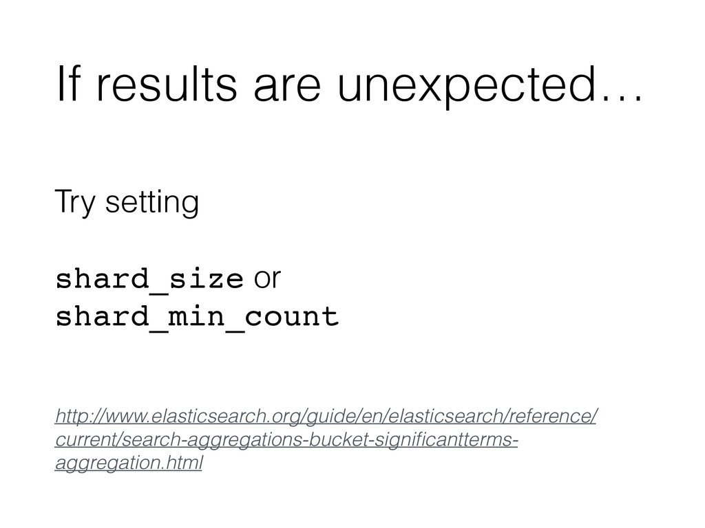 If results are unexpected… ! Try setting ! shar...