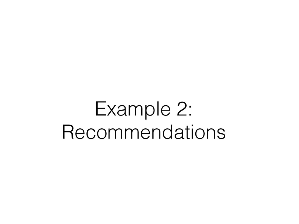 Example 2: Recommendations
