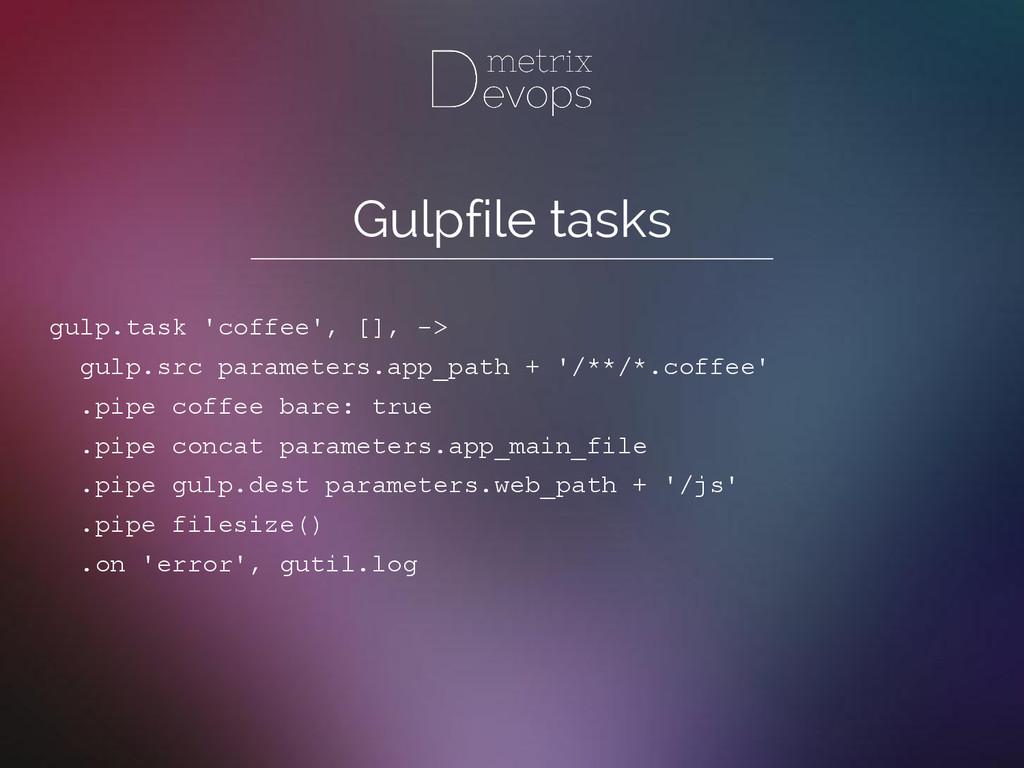 Gulpfile tasks gulp.task 'coffee', [], -> gulp....