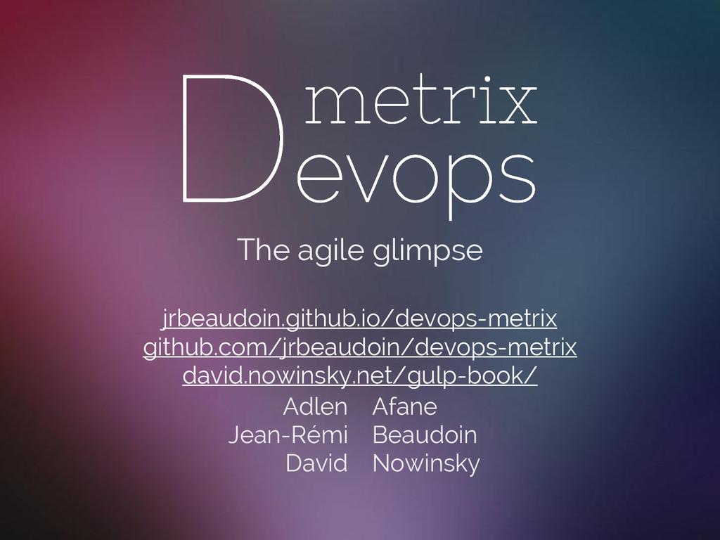 The agile glimpse jrbeaudoin.github.io/devops-m...