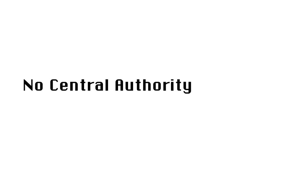 No Central Authority